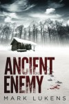 Ancient Enemy - Mark Lukens
