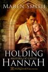 Holding Hannah - Maren Smith