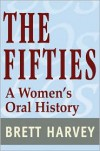 The Fifties: A Women's Oral History - Brett Harvey