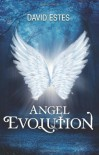 Angel Evolution (The Evolution Trilogy, #1) - David Estes