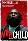 War Child: A Child Soldier's Story - Emmanuel Jal, Megan Lloyd Davies
