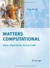 Matters Computational: Ideas, Algorithms, Source Code - Jörg Arndt