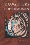 Daughters of Copper Woman - Anne Cameron