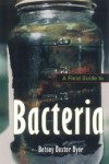 A Field Guide to Bacteria (Comstock Book) - Betsey Dexter Dyer
