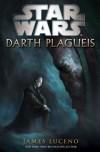 Darth Plagueis - James Luceno
