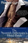 The Spanish Billionaire's Hired Bride - Rachel Lyndhurst
