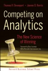 Competing on Analytics: The New Science of Winning - Thomas H. Davenport, Jeanne G. Harris, Gary Loveman