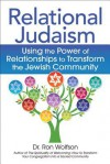 Relational Judaism: Using the Power of Relationships to Transform the Jewish Community - Ron Wolfson