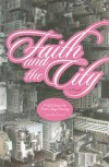 Faith and the City: A Girl's Search for Post-College Meaning - Jennifer Ruisch