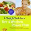 Weight Watchers. Der 4 Wochen Power Plan - Kathrin Dost