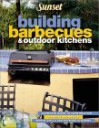 Building Barbecues & Outdoor Kitchens - Sunset Books