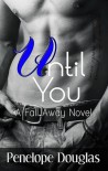 Until You (Fall Away #1.5) -  Penelope Douglas