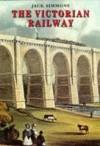 The Victorian Railway - Jack Simmons