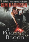 A Perfect Blood - Kim Harrison