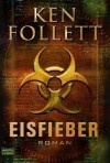 Ken Follett: Eisfieber - Rebekka J St