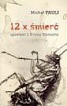 12 x śmierć: Opowieść z Krainy Uśmiechu - Michał Pauli