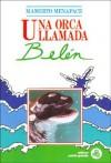 Una Orca Llamada Belen - Mamerto Menapace