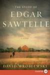 The Story of Edgar Sawtelle LP: A Novel - David Wroblewski