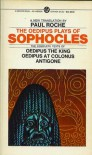 The Oedipus Plays of Sophocles - Sophocles, Paul Roche