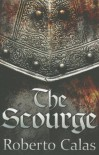 The Scourge - Roberto Calas
