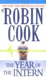The Year of the Intern (Signet) - Robin Cook