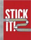 Stick It!: 99 DIY Duct Tape Projects - T.L. Bonaddio