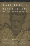 Points in Time: Tales from Morocco (Peter Owen Modern Classic) - Paul Bowles