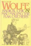 Radical Chic and Mau-Mauing the Flak Catchers - Tom Wolfe