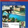 Visions of Utopia: Philosophy and the Perfect Society - Fred E. Baumann