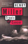 Tropic of Cancer - Henry Miller, Karl Shapiro, Anaïs Nin