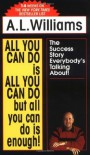 All You Can Do Is All You Can Do But All You Can Do Is Enough! - A.L. Williams