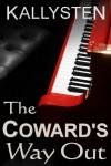 The Coward's Way Out - Kallysten
