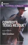 Cowboy's Texas Rescue - Beth Cornelison