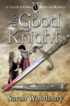 The Good Knight - Sarah Woodbury