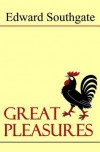 Great Pleasures - Edward Southgate