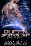 Queen of Starlight: Sheerspace Book 1 - Jessa Slade