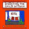 Digesting the child within: And other cartoons to live by - John Callahan