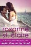 Seduction on the Sand (The Billionaires of Barefoot Bay #2) - Roxanne St. Claire