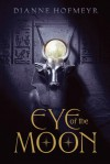 Eye of the Moon - Dianne Hofmeyr