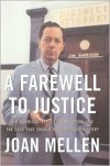 A Farewell to Justice: Jim Garrison, JFK's Assassination, and the Case That Should Have Changed History - Joan Mellen