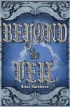 Beyond the Veil - Brian Rathbone