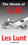 The Ghosts of KG40 - Les Lunt