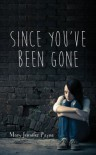 Since You've Been Gone - Mary Jennifer Payne