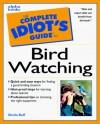Complete Idiot's Guide to Birdwatching - Sheila Buff