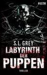 Labyrinth der Puppen: Thriller - S. L. Grey