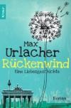 Rückenwind - Eine Liebesgeschichte: Roman - Max Urlacher