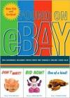 Found on EBay: 101 Genuinely Bizarre Items from the World's Online Yard Sale - Marc Hartzman,  Liz Steger