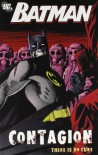 Batman: Contagion - Chuck Dixon, Alan Grant, Dennis O'Neil, Doug Moench, Kelley Jones, Graham Nolan, Vince Giarrano, Dick Giordano, Frank Fosco, Barry Kitson, Mike Wieringo, Matt Haley, Jim Balent, Tommy Lee Edwards, Christopher J. Priest