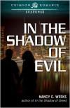 In the Shadow of Evil - Nancy C. Weeks