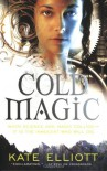 Cold Magic  - Kate Elliott